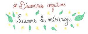 Dissonances cognitives #1 Sauvons les mésanges